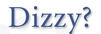 Dizzy?
